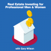 Real Estate Investing for Professional Men & Women Podcast